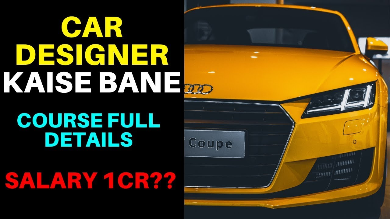 Question What Is The Salary Of Car Designer In India Automotive