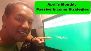 My April Monthly Passive Income Strategies
