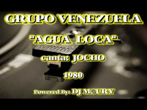 Grupo Venezuela 1980 - Agua Loca