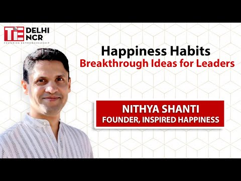 Happiness Habits - Breakthrough Ideas for Leaders @ TiEcon D