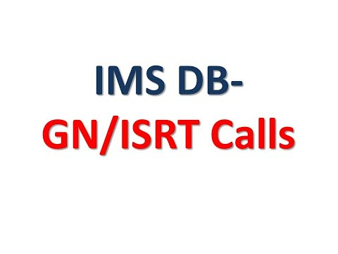 IMS DB - Discussion On Get Next (GN) And Insert (ISRT) Calls