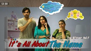 SIT | The Better Half | IT'S ALL ABOUT THE NAME| S3E8 | Chhavi Mittal | Karan V Grover