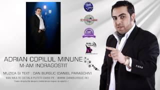ADRIAN MINUNE - M-AM INDRAGOSTIT (AMIRAL MUSIC)