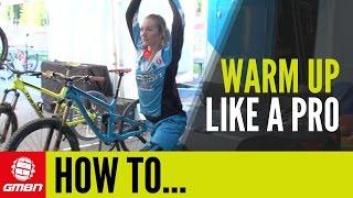 How To Warm Up Like A Pro � With Tahnée Seagrave | Mountain Bike Racing