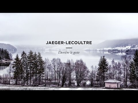 "Our Maison - ""Beyond the gesture"" by Jaeger-LeCoultre"