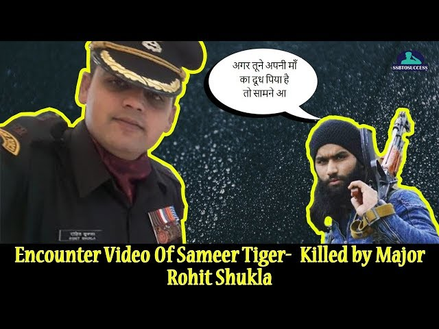 Encounter Video Of Sameer Tiger - Killed by Major Rohit Shukla