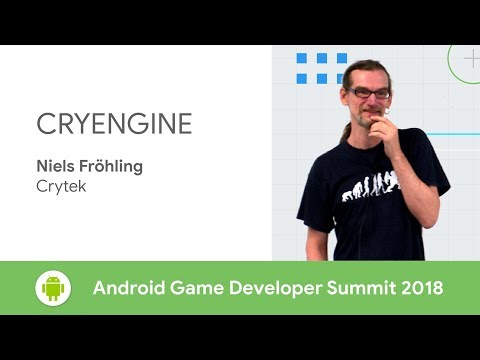 CRYENGINE (Android Game Developer Summit 2018)