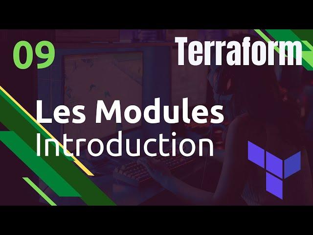 TERRAFORM - 9. LES MODULES : INTRODUCTION