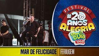 Mar de Felicidade - Ferrugem (Festival 20 anos de Alegria)