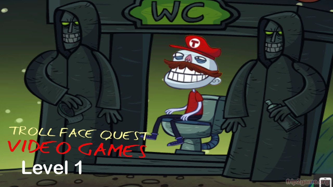 Troll Face Quest Video Games By A10 - WC Level 1 ...