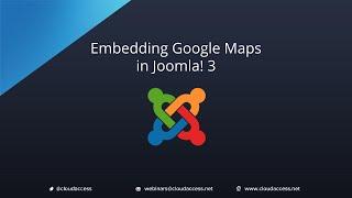Embedding Google Maps (Joomla 3.1) Free HD Video