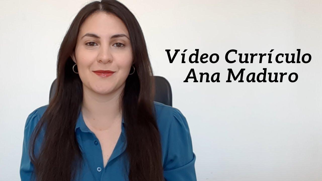 VÍDEO CURRÍCULO ANA MADURO