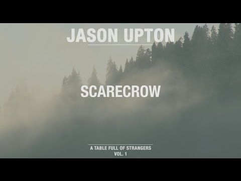 Scarecrow (Official Lyric Video) // A Table Full Of Strangers // Jason Upton