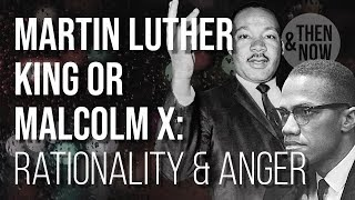Martin Luther King or Malcolm X? Rationality & Anger