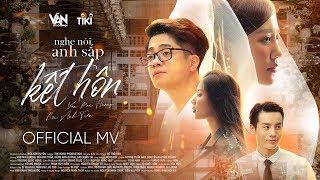 NGHE NÓI ANH SẮP KẾT HÔN | VĂN MAI HƯƠNG ft BÙI ANH TUẤN [OFFICIAL MV]