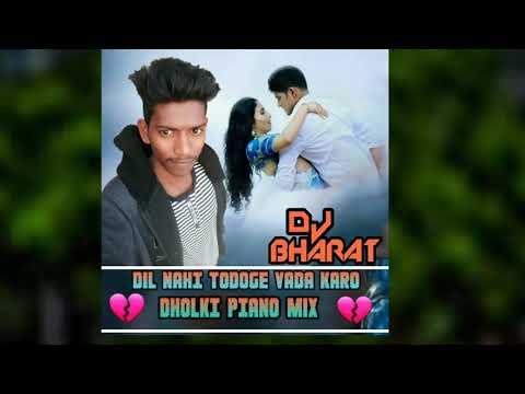 💔dil  Nahi  Todoge👉  Vada 💏karo Dholki 🎹piano  Mix 🉑bharat