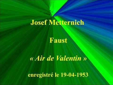 Josef Metternich   Faust   Air de Valentin   enregistré le 19 04 1953