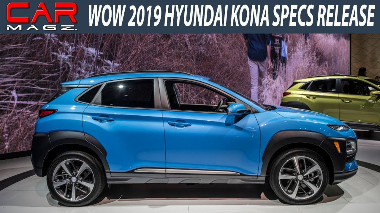 New 2019 Hyundai Kona Release Specs And Price