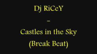 Dj RiCeY - Castles in the Sky (Break Beat)