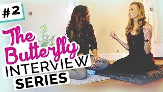 My Breakthrough About Self Love | Butterfly Interview Series #2