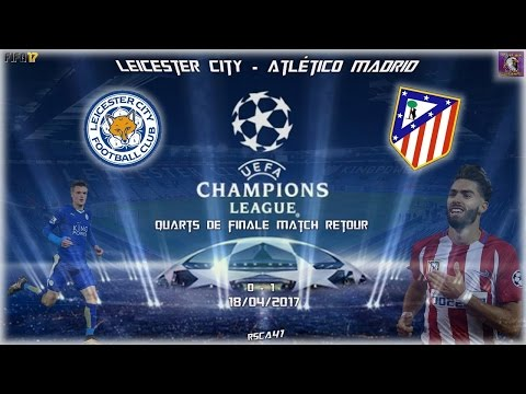 FIFA 17 - Champions League 18/04/2017 : Leicester City - Atl