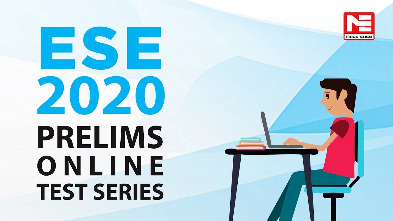 ESE 2020 Online Test Series for CE, ME, EE, E&T