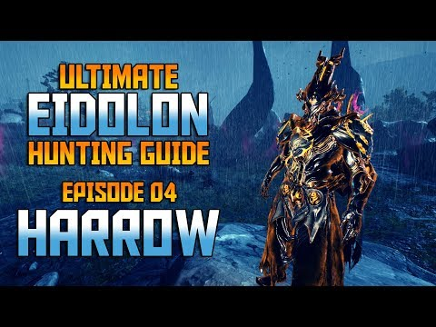 [WARFRAME] Ultimate Eidolon Guide - Episode 04_HARROW [Build & Guide]