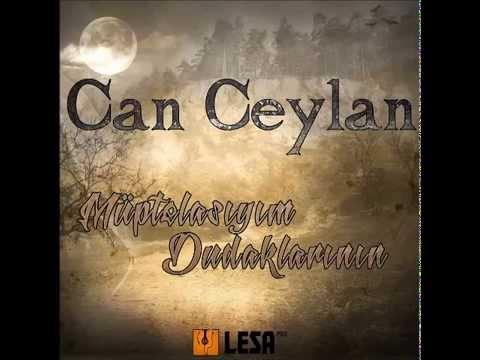 Can Ceylan - Müptelasıyım Dudaklarının ♫ ŞİİR ♫