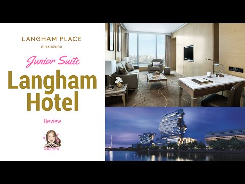 Langham Guangzhou Hotel Junior Suite Review