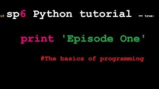 Python for Beginners: Episode 1 - The basics of programming