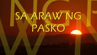 Repeat youtube video Sa Araw ng Pasko by: All Star Cast