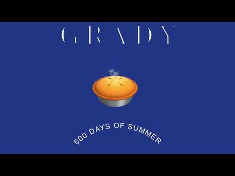 Grady - 500 Days Of Summer