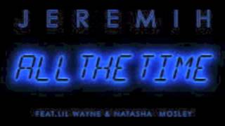 Jeremih All The Time (Lil Wayne & Natasha Mosley) BoOtLeG