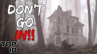 Top 10 Scary Abandoned Houses People Actually Went In