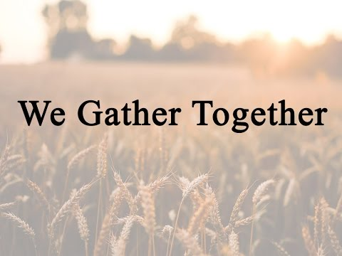 We Gather Together (Hymn Charts with Lyrics, Contemporary)