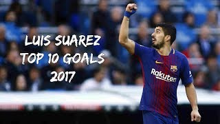 Luis Suarez - TOP 10 GOALS 2017  English Commentary HD