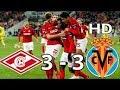 Spartak de moscow vs villareal 3-3 all Goals Highlights