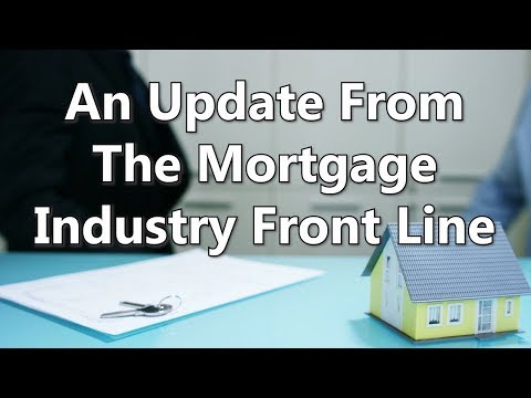 An Update From The Mortgage Industry Front Line