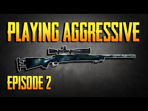PLAYERUNKNOWN'S BATTLEGROUNDS PLAYING AGGRESSIVE EPISODE 2! PUBG LIVE!