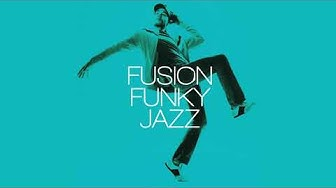 Best of Fusion Funky Jazz - Relaxing Vibes