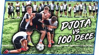 DJOTA vs 100 DECE!
