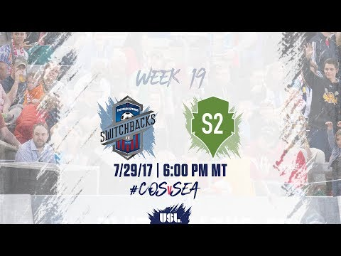 USL LIVE - Colorado Springs Switchbacks FC vs Seattle Sounders FC 2 7/29/17