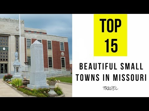 TOP 15. Most Beautiful Small Towns in Missouri