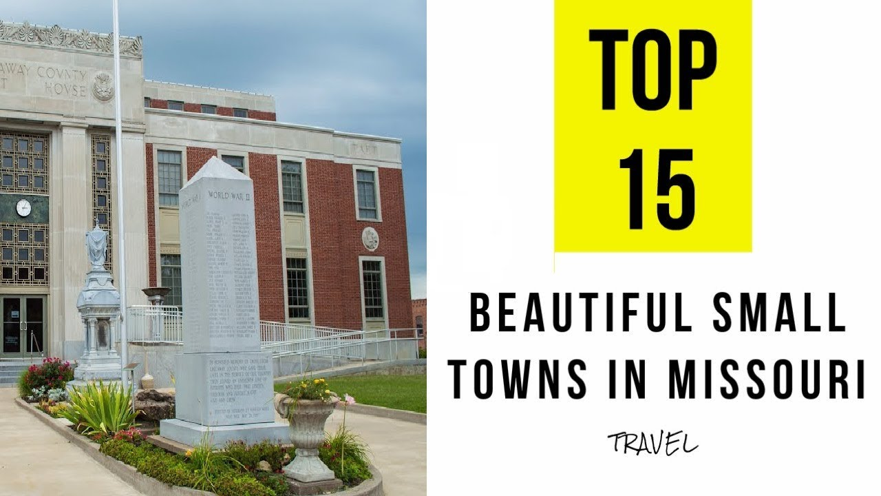 Top 15 most beautiful small towns in missouri Best small town to live