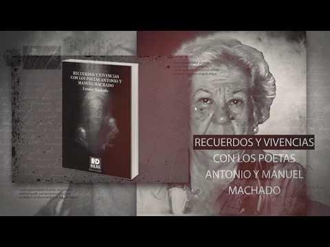 RECUERDOS Y VIVENCIAS CON LOS POETAS ANTONIO Y MANUEL MACHADO - LEONOR MACHADO
