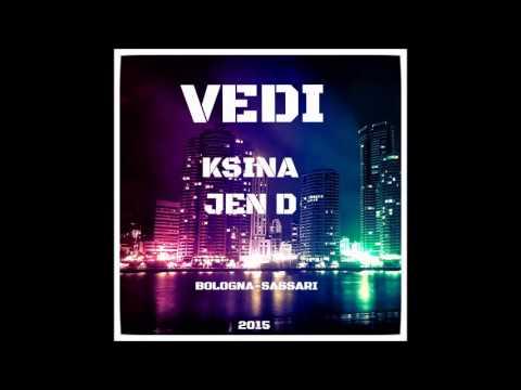 Ksina ft Jen D - Vedi