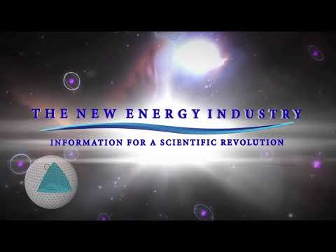 Ep. 01 - Whats This About?  THE NEW ENERGY INDUSTRY -- Information for a Scientific Revolution
