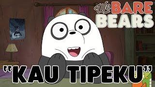 Lagu We Bare Bears - Kau Tipeku (Bahasa Indonesia)