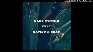 Dany Synthe ? Too Good For You ft Davido & Shay