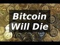 Cryptocurrencies: Why Bitcoin will Fail